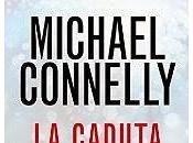 "Anteprima: CADUTA"" Michael Connely."