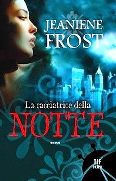La cacciatrice della notte di Jeaniene Frost