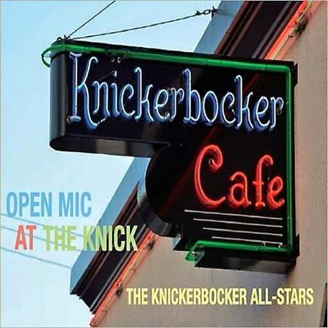 THE KNICKERBOCKER ALL-STARS OPEN MIC AT THE KNICK