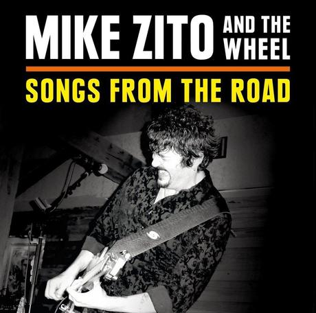 MIKE ZITO & THE WHEELS SONGS FROM THE ROAD LIVE IN TEXAS