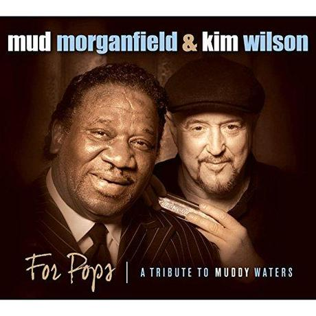 MUD MORGANFIELD & KIM WILSON FOR POPS