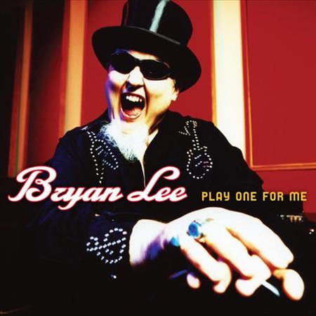 BRYAN LEE PLAY ONE FOR ME