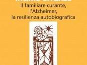 QUAIA LUCIANA, INTIME ERRANZE familiare curante,l'Alzheimer, resilienza autobiografica, NodoLibri, Como, 2012,