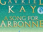 Gavriel Kay: Song Arbonne