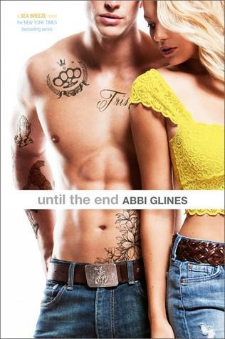 Until the end (Sea Breeze #9) by Abbi Glines