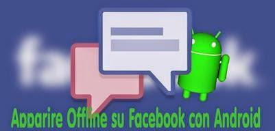 how to appear offline on facebook on android