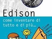 Perchè spiegare Thomas Edison invenzioni?