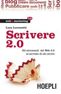 Scrivere 2.0 (Luca Lorenzetti)