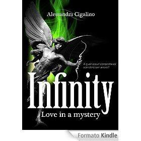 Infinity - Love in a mystery eBook: Alessandra Cigalino: Amazon.it: Kindle Store
