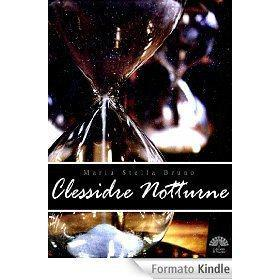 Clessidre Notturne eBook: Maria Stella Bruno: Amazon.it: Kindle Store