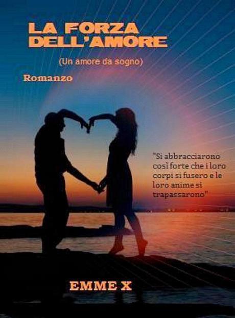 Segnalazione self publishing: La forza dell'amore di Emme X
