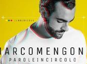 """Marco Mengoni: """"Parole circolo"""" uscita gennaio pre-order dall'8 dicembre 2014."""