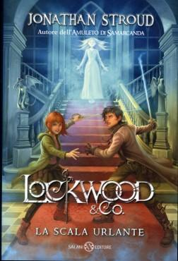 Jonathan Stroud: Lockwood & Co. La scala urlante