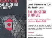 scrittrice palestinese Adania Shibli ospite domani Lucca
