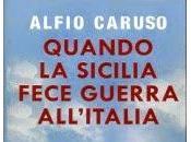 Quando Sicilia fece guerra all'Italia, Alfio Caruso