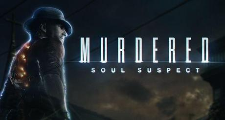 [Out of Land] Murdered: Soul Suspect