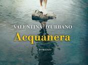 Recensione basso costo: Acquanera, Valentina D'Urbano