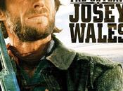"""Film Telecomandati: """"The outlaw Josey Wales""""/""""Il texano dagli occhi ghiaccio"""""""