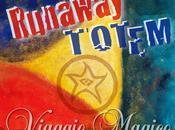 "Runaway Totem-""Viaggio Magico"""
