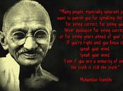 """""""Many people especially ignorant people, want punish speaking truth, being correct, you"""" Gandhi"""