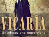 [Segnalazione] VICARÌA Un'educazione napoletana Vladimiro Bottone