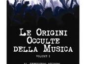 """origini occulte della musica"""": dalla musica classica Rock Psichedelico, dall'Heavy Metal all'Hip Hop."""