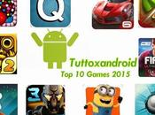 Games 2015: migliori giochi Android secondo tuttoxandroid