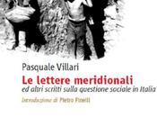 LETTERE MERIDIONALI Pasquale Villari lavoro denuncia analisi spiegare problemi irrisolti dell'Italia oggi
