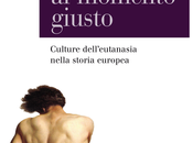 MARCO CAVINA Andarsene momento giusto Culture dell'eutanasia nella storia europea, Mulino, 2015
