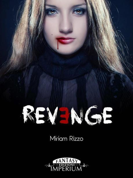 Recensione: Revenge - Miriam Rizzo