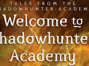 Talking about recensione Welcome Shadowhunters Academy!