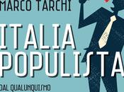 MARCO TARCHI, ITALIA POPULISTA, Mulino 2015