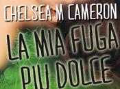 "Anteprima: FUGA DOLCE"" Chelsea Cameron"