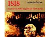 ISIS comunicazione globale terrore Micheledisalvo.com