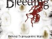 Bleeding Behind Transparent Walls