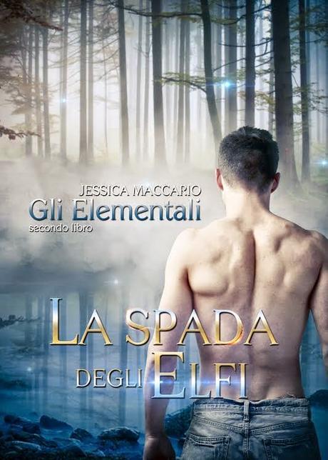 La spada degli elfi - secondo libro della serie Gli Elementali di Jessica Maccario