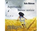 Aspettando buone notizie Kate Atkinson