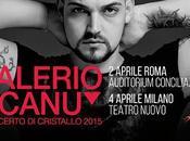 Valerio Scanu, dopo l'Isola Famosi aprile Concerto Cristallo Roma Milano ospiti Anna Tatangelo Ivana Spagna
