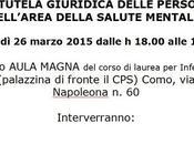 Davide Motto Nadia Parachini, TUTELA GIURIDICA DELLE PERSONE NELL'AREA DELLA SALUTE MENTALE, Como, marzo 2015, 18-19,30, Napoleona