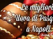 Uova Pasqua artigianali: dove comprare migliori Napoli