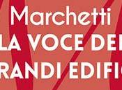 Recensione voce grandi edifici Gianni Marchetti