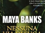 "Recensione: ""NESSUNA FUGA"" Maya Banks."