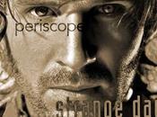 Periscope Strange Days