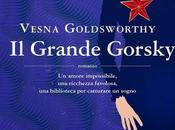 "Novità Mondadori: moderno Gatsby grande Gorsky"" Vesna Goldsworthy"