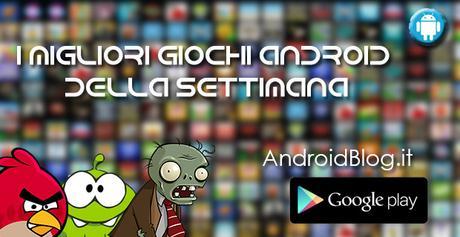 I migliori giochi android della settimana 13 19 aprile - Rubrica android colori diversi ...