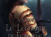 """Anteprime: LEGGENDE FERHAVEN Volume primo"""" A.A. V.V."""