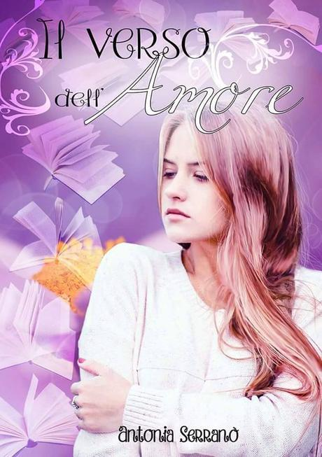 Segnalazione: Il verso dell'amore di Antonia Serranò