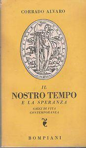 nostro tempo (senza) speranza, lettura Corrado Alvaro