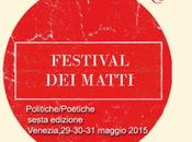 VENEZIA: FESTIVAL MATTI 2015 Politiche/Poetiche 29-30-31 maggio