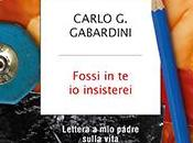 Recensione Fossi insisterei Carlo Giuseppe Gabardini
